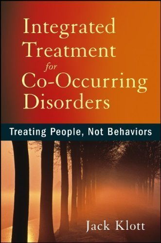Integrated Treatment for Co-Occurring Disorders: Treating People, Not Behaviors 1st (first) Edition by Klott, Jack published by Wiley (2013) (Jack Klott compare prices)