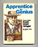 img - for Apprentice to Genius: Years with Frank Lloyd Wright by Tafel, Edgar (1979) Hardcover book / textbook / text book