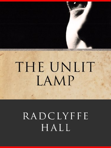 Radclyffe Hall - The Unlit Lamp