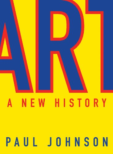 Art: A New History, PAUL JOHNSON