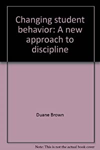Changing student behavior: A new approach to discipline (Issues and innovations in education series) download ebook