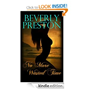 Free Kindle Book: No More Wasted Time, by Beverly Preston. Publication Date: January 13, 2012