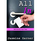 All In (BWWM Billionaire Romance) (Whirlwind Book 2) ~ Jasmine Garner