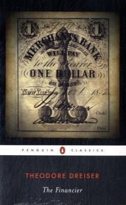 The Financier (Penguin Classics), Theodore Dreiser