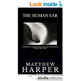 THE HUMAN EAR: A Fascinating Book Containing Human Ear Facts, Trivia, Images & Memory Recall Quiz: Suitable for Adults & Children