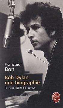 Bob Dylan : Une biographie par Bon