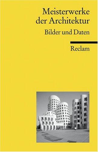 Meisterwerke der Architektur. Bilder und Daten.