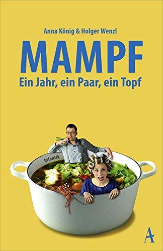 Mampf: Ein Jahr, ein Paar, ein Topf