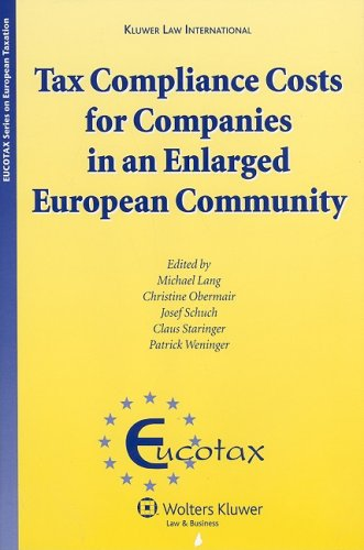 Tax Compliance Costs for Companies in an Enlarged European Community (Eucotax Series on European Taxation Series)