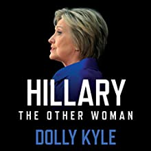 Hillary the Other Woman: A Political Memoir Audiobook by Dolly Kyle Narrated by Teri Schnaubelt