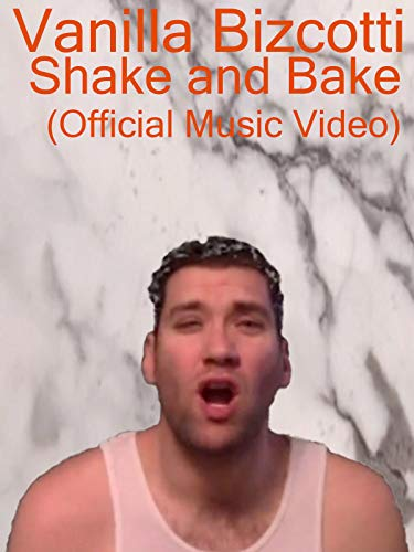 Vanilla Bizcotti - Shake and Bake (Official Music Video)