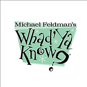 Whad'Ya Know?, May 19, 2012 | [Michael Feldman]