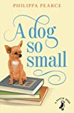 img - for A Dog So Small (A Puffin Book) book / textbook / text book