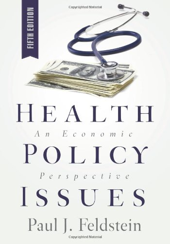 Health Policy Issues: An Economic Perspective