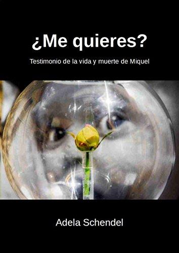 ¿Me quieres?: Testimonio de la vida y muerte de Miquel