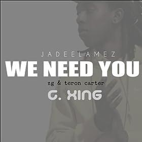 We Need You (feat. Zg & Teron Carter)
