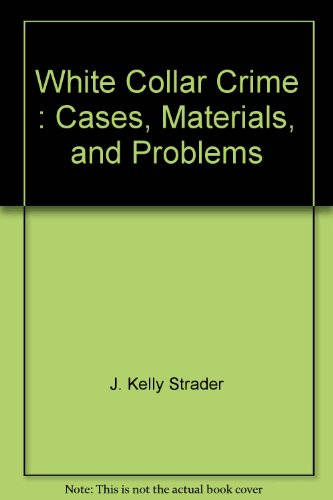 White Collar Crime Cases, Materials and Problems