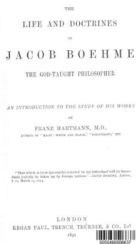 The Life and Doctrines of Jacob Boehme Translated by Franz Hartmann MD on A CD