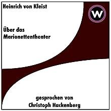 Über das Marionettentheater Hörbuch von Heinrich von Kleist Gesprochen von: Christoph Hackenberg