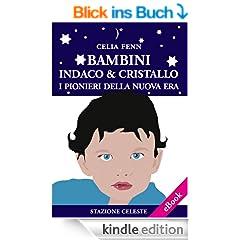 Bambini Indaco & Cristallo: I Pionieri della Nuova Era: 3 (Stazione Celeste eBook)