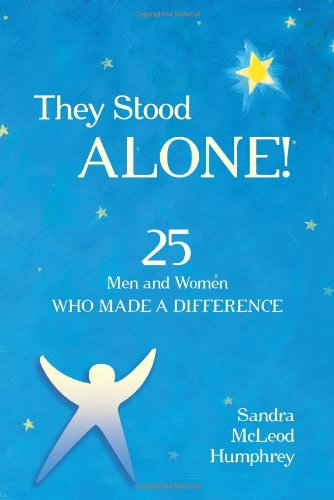 They stood alone 25 men and women who made a difference media books