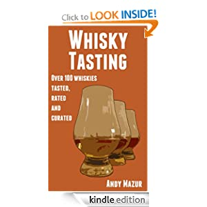 Whisky Tasting: Over 100 whiskies tasted, rated and curated