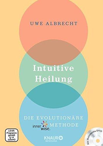 Intuitive Heilung incl. DVD: Die evolution???re innerwise-Methode by Uwe Albrecht (2016-02-01)