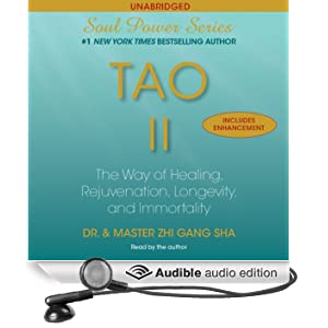 Tao II: The Way of Healing, Rejuvenation, Longevity, and I (Unabridged)