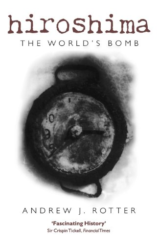 Hiroshima: The World's Bomb (Making of the Modern World)