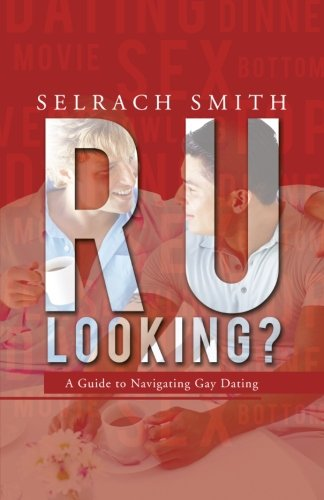 R U Looking?: A Guide to Navigating Gay Dating