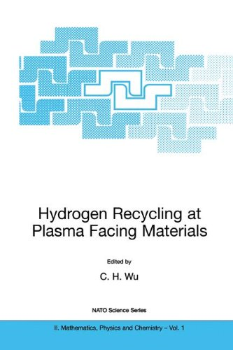 Hydrogen Recycling at Plasma Facing Materials (NATO Science Series II: Mathematics, Physics and Chemistry Volume 1)