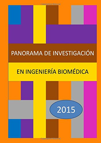 Panorama de investigación en Ingeniería Biomédica 2015