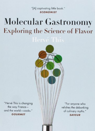Molecular Gastronomy: Exploring the Science of Flavor (Arts & Traditions of the Table: Perspectives on Culinary History)