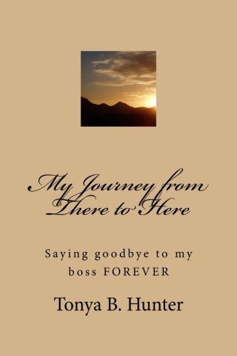 My Journey from There to Here: Saying goodbye to my boss FOREVER