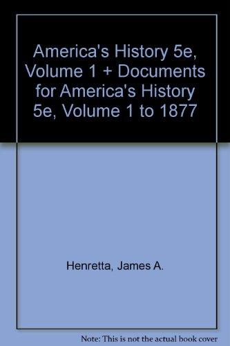 America's History 5e V1 & Documents to Accompany America's History 5e V1: Volume I: to 1877