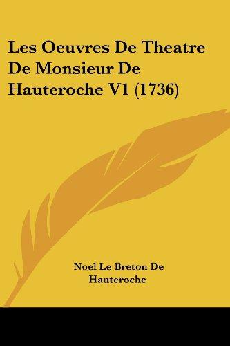 Les Oeuvres de Theatre de Monsieur de Hauteroche V1 (1736)