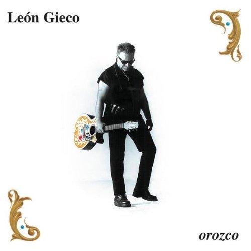 Leon Gieco - Ojo Con Los Orozco Lyrics - Lyrics2You