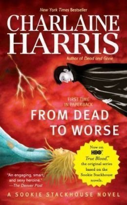 Title: by Charlaine Harris (Author)From Dead to Worse (Southern Vampire Mysteries, No. 8)