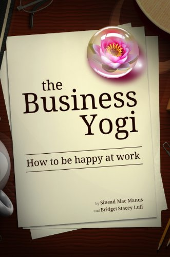 The Business Yogi: How to be happy at work