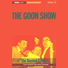 The Goon Show, Volume 22: The Booted Gorilla Radio/TV Program by The Goons Narrated by The Goons
