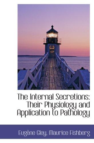 Die innere Sekretion: ihre Physiologie und Pathologie-Anwendung