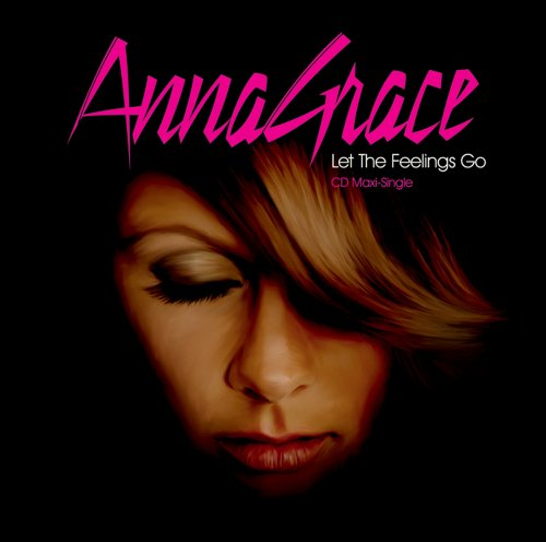 AnnaGrace - Let The Feelings Go - Zortam Music
