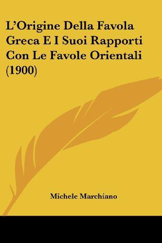 L'Origine Della Favola Greca E I Suoi Rapporti Con Le Favole Orientali (1900)