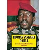 Thomas Sankara Parle: La Revolution Au Burkina Faso 1983-1987 (Paperback)(French) - Common