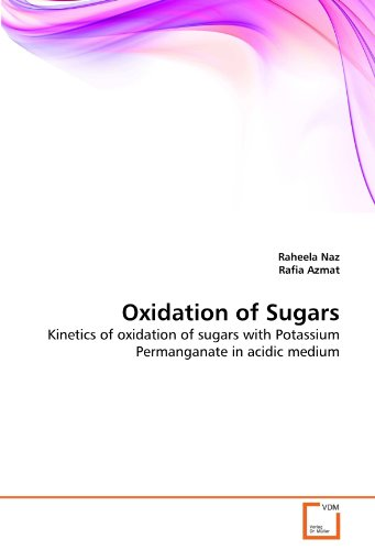 Oxidation of Sugars: Kinetics of oxidation of sugars with Potassium Permanganate in acidic medium PDF
