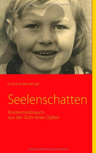 Seelenschatten: Kindesmissbrauch aus der Sicht eines Opfers