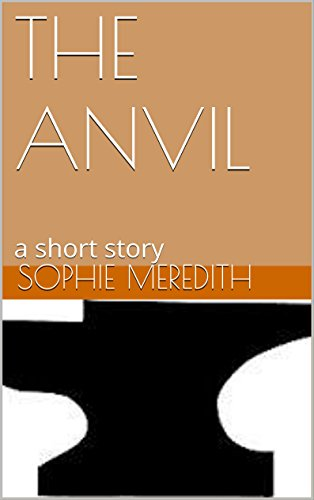 THE ANVIL: a short story PDF