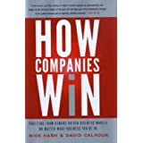 How Companies Win: Profiting from Demand-Driven Business Models No Matter What Business You're In ~ Rick Kash