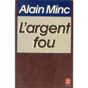 L'argent fou de Alain Minc