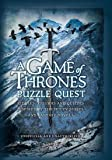 img - for A Game of Thrones Puzzle Quest: Riddles, Enigmas & Quizzes Inspired by the Hit TV Series and Fantasy Novels book / textbook / text book